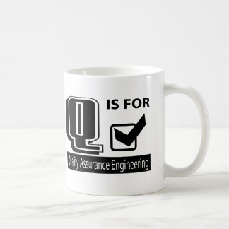 Q Is For Quality Assurance Engineering Coffee Mug
