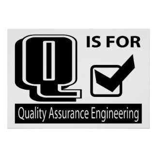 Q Is For Quality Assurance Engineering Poster