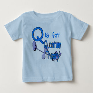 Q Is For Quantum Theory Baby T-Shirt