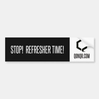 Q Refresher Time Bumper Sticker