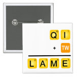 QI is LAME! 2 Inch Square Button