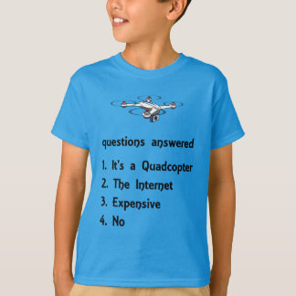 quadcopter drone questions answered T-Shirt