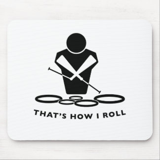 QUADS - TENORS - THAT'S HOW I ROLL MOUSE PAD
