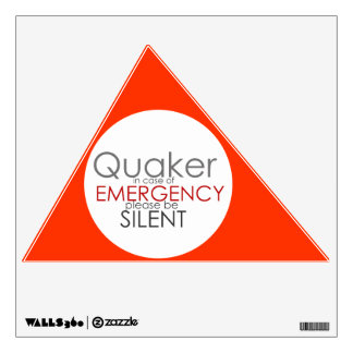 Quaker - in Case of Emergency Wall Sticker
