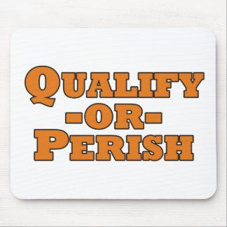 Qualify or Perish Mousepads
