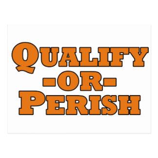 Qualify or Perish Post Cards