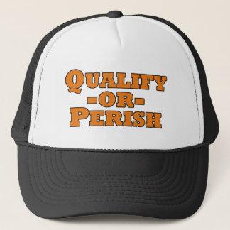 Qualify or Perish Trucker Hat