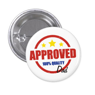 Quality Approved Dad 1 Inch Round Button