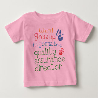 Quality Assurance Director (Future) Infant Baby T- Baby T-Shirt