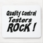 Quality Control Testers Rock! Mousepad