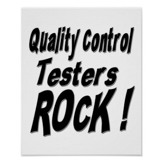 Quality Control Testers Rock! Poster Print