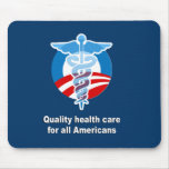Quality health care for all Americans Mouse Pad