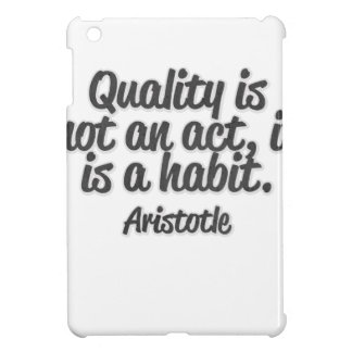 Quality is not an act, it is a habit iPad mini cover