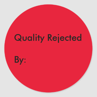 Quality Rejected Sticker with Signature Area