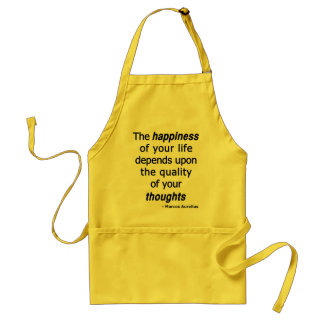 Quality Thoughts? Then a Happy Life... Adult Apron