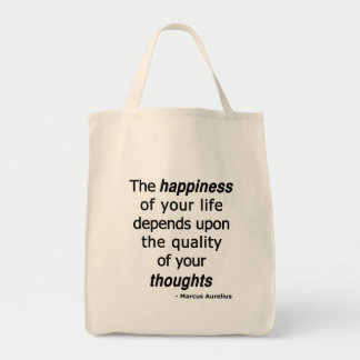 Quality Thoughts? Then a Happy Life... Tote Bag