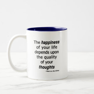 Quality Thoughts? Then a Happy Life... Two-Tone Coffee Mug
