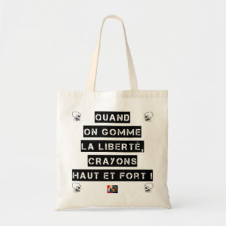 WHEN FREEDOM IS GUMMED, PENCILS HIGH AND STRONG! TOTE BAG