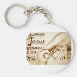 Quando Jesus estendeu a sua mão Chaveiros