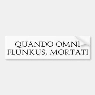 Quando Omni Flunkus Car Bumper Sticker