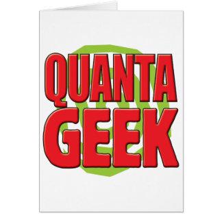 Quanta Geek Greeting Card