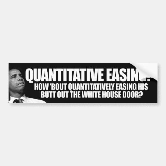 Quantitative Easing - Anti Barack Obama Bumper Sticker