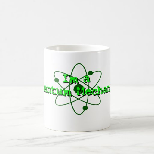 Quantum Mechanic Coffee Mugs