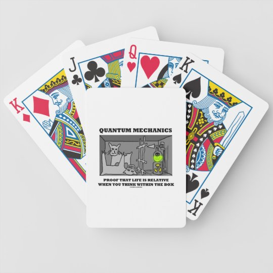 Quantum Mechanics Proof That Life Is Relative Bicycle Playing Cards