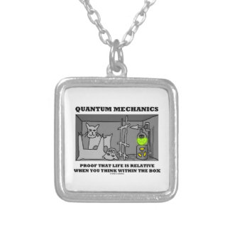 Quantum Mechanics Proof That Life Is Relative Silver Plated Necklace