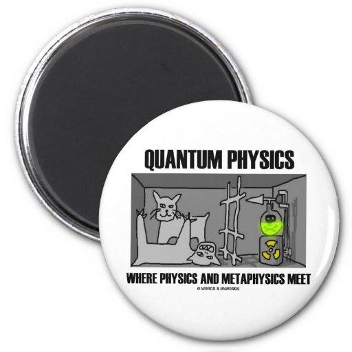 Quantum Physics Where Physics And Metaphysics Meet 2 Inch Round Magnet
