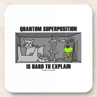 Quantum Superposition Is Hard To Explain (Physics) Coaster