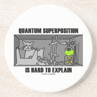 Quantum Superposition Is Hard To Explain (Physics) Drink Coaster