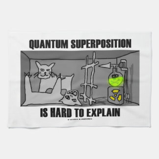 Quantum Superposition Is Hard To Explain (Physics) Towels