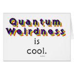 Quantum Weirdness Greeting Card
