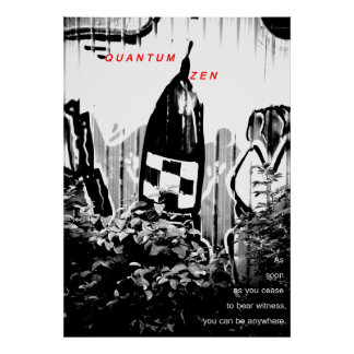 Quantum Zen: you can be anywhere Poster
