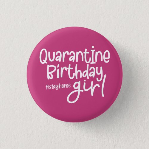 Quarantine Birthday Girl Button