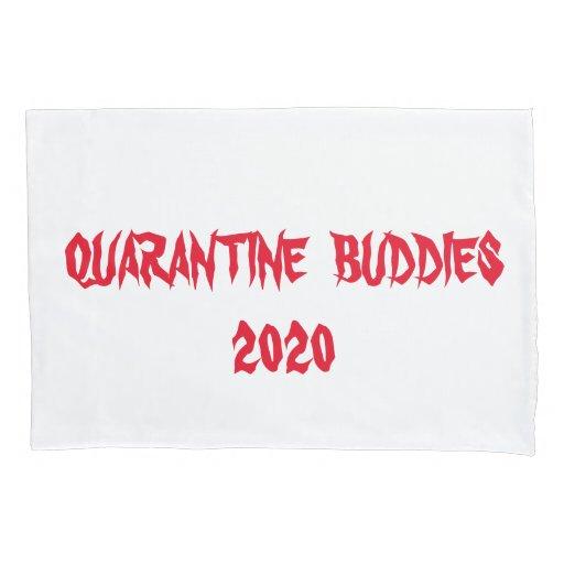 Quarantine  Buddies 2020 Pillow Case