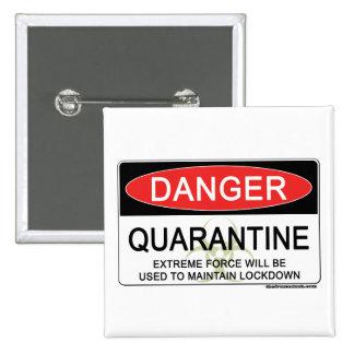 Quarantine Danger Sign 2 Inch Square Button