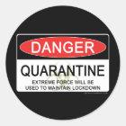 Quarantine Danger Sign Classic Round Sticker
