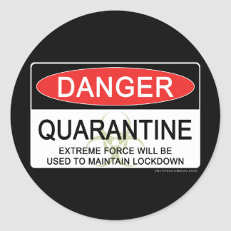 Quarantine Danger Sign Classic Round Sticker