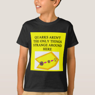 QUARK physics joke T-Shirt