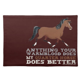 Quarter Horses Do It Better Placemat