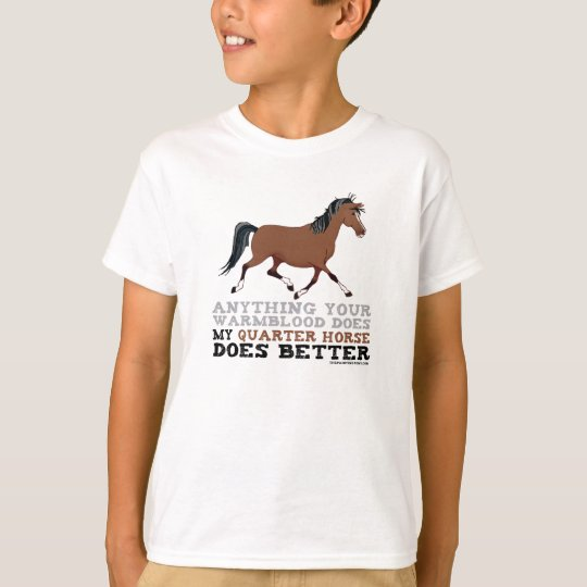Quarter Horses Do It Better T-Shirt