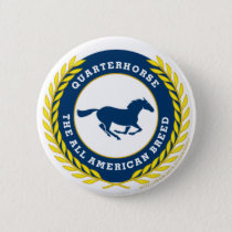 Quarterhorse - The all American Breed Pinback Button
