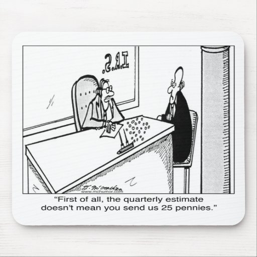 Quarterly Taxes Does Not Mean 25¢ Mouse Pads