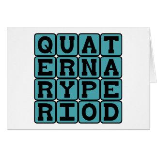 Quaternary Period, Geologic Era Greeting Cards