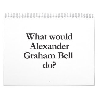 qué Alexander Graham Bell haría Calendarios