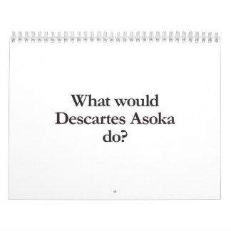 qué asoka de Descartes haría Calendario De Pared