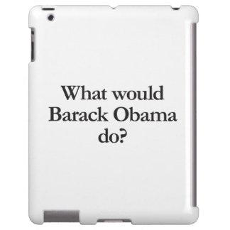 qué Barack Obama haría Funda Para iPad