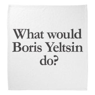 qué Boris Yeltsin haría Bandana